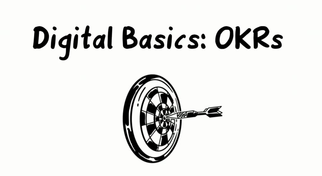 Digitaler Wandel: OKRs